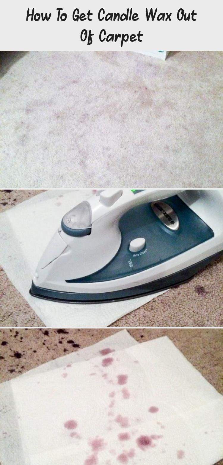 How To Get Candle Wax Out Of Carpet In 2020 Candle Wax Candle Wax Removal How To Clean Carpet