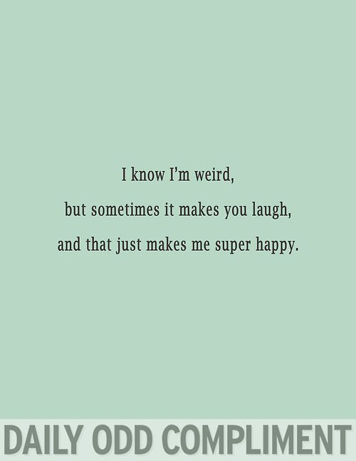 Daily Odd Compliment Page 1 Of 100 Quotes Pinterest Palabras