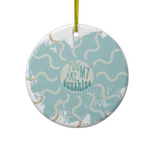 You Are My Sunshine Ceramic Ornament  Sunshine Christmas tree