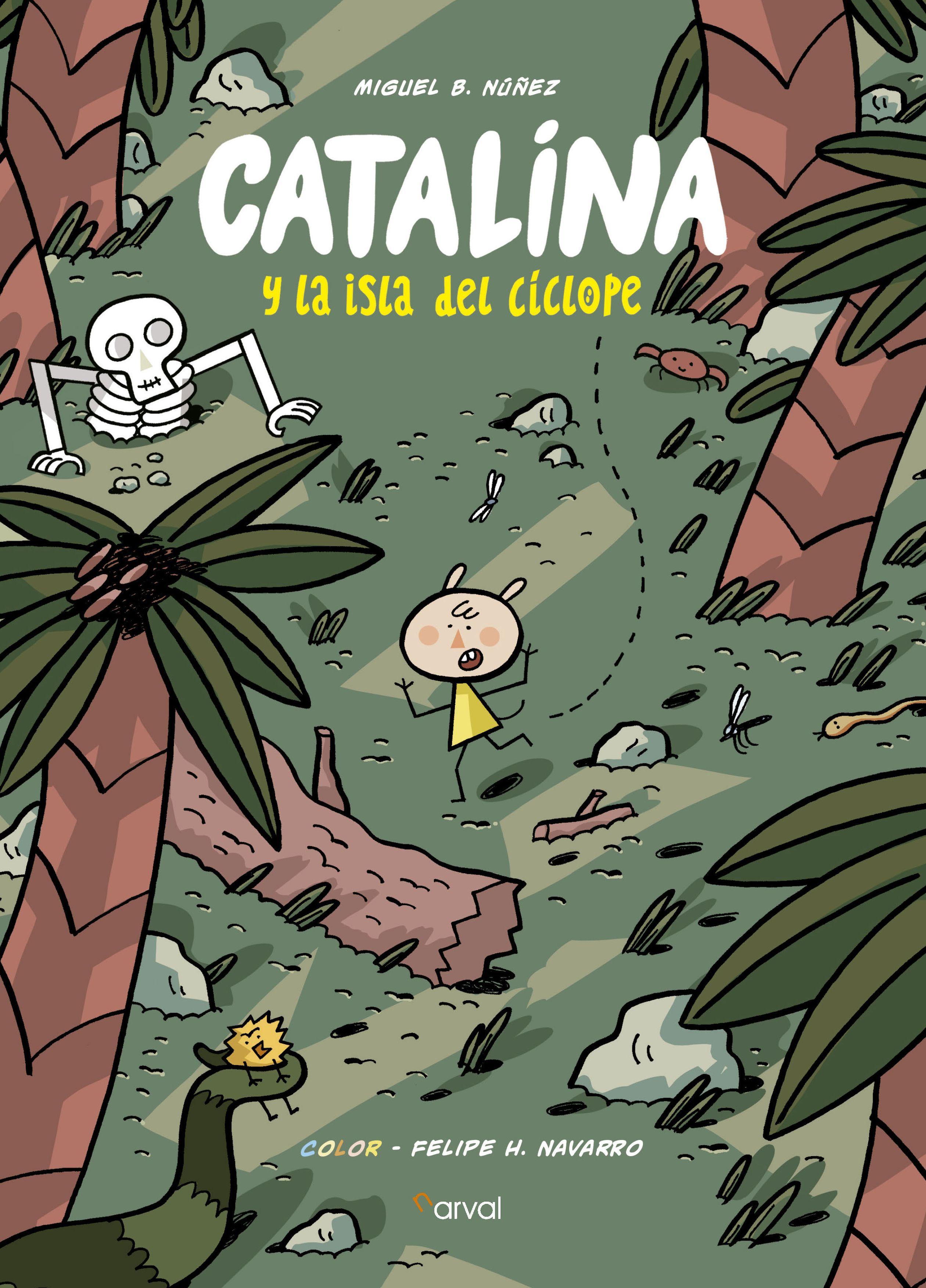 Catalina Y La Isla Del Cíclope Miguel B Núñez Narval Cómics Infantiles Novelas Gráficas Libros