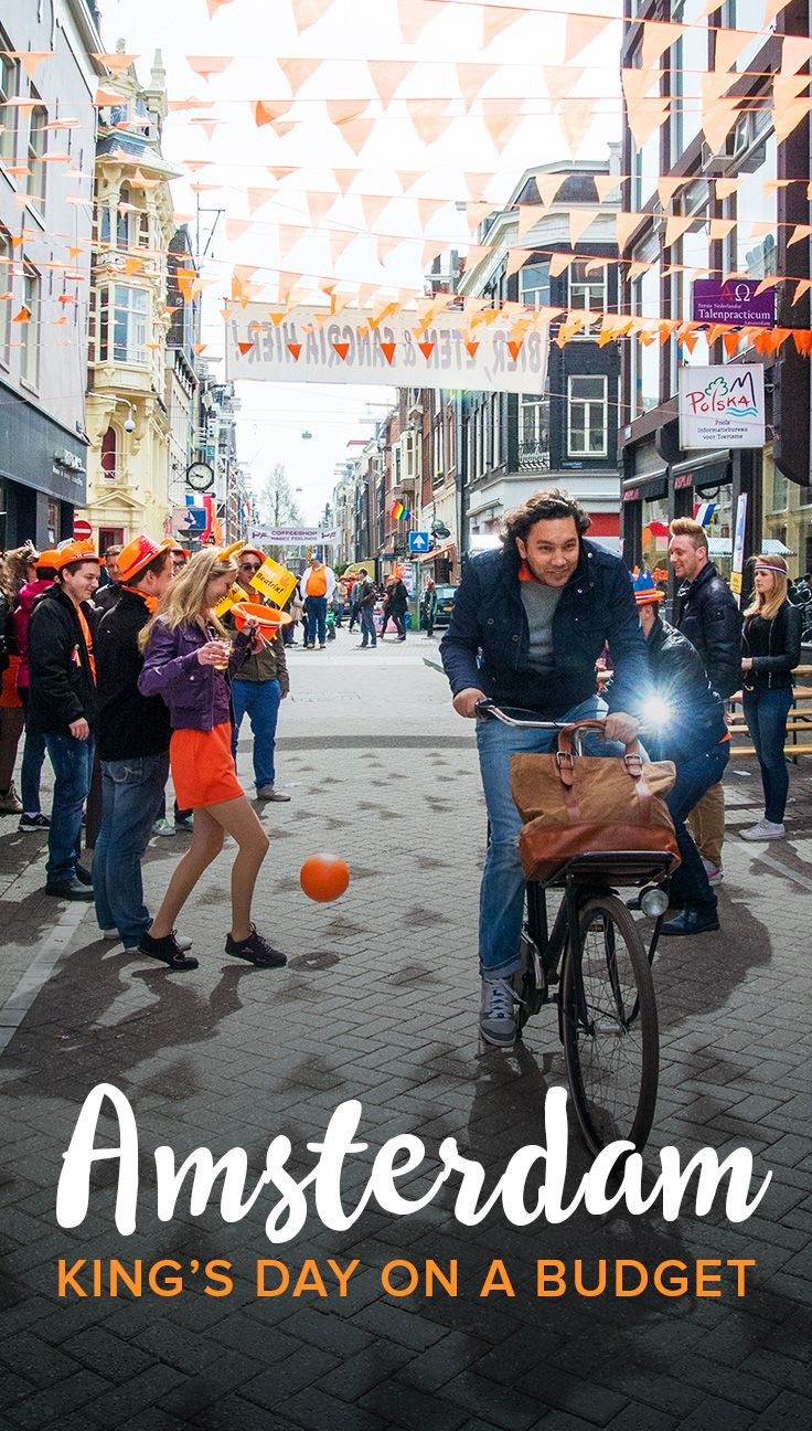 How To Celebrate King S Day In Amsterdam Cheaply Kings Day Kings Day Amsterdam Travel Around Europe