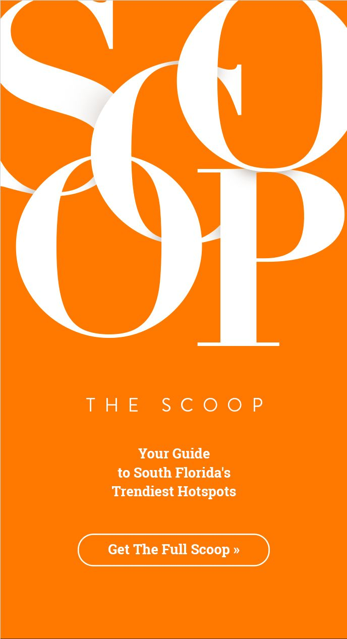 The scoop south floridas guide of the trendiest hotspots for the the scoop south floridas guide of the trendiest hotspots for the weekend of august 17th have a great weekend friend elizabethsellsmiami publicscrutiny Gallery