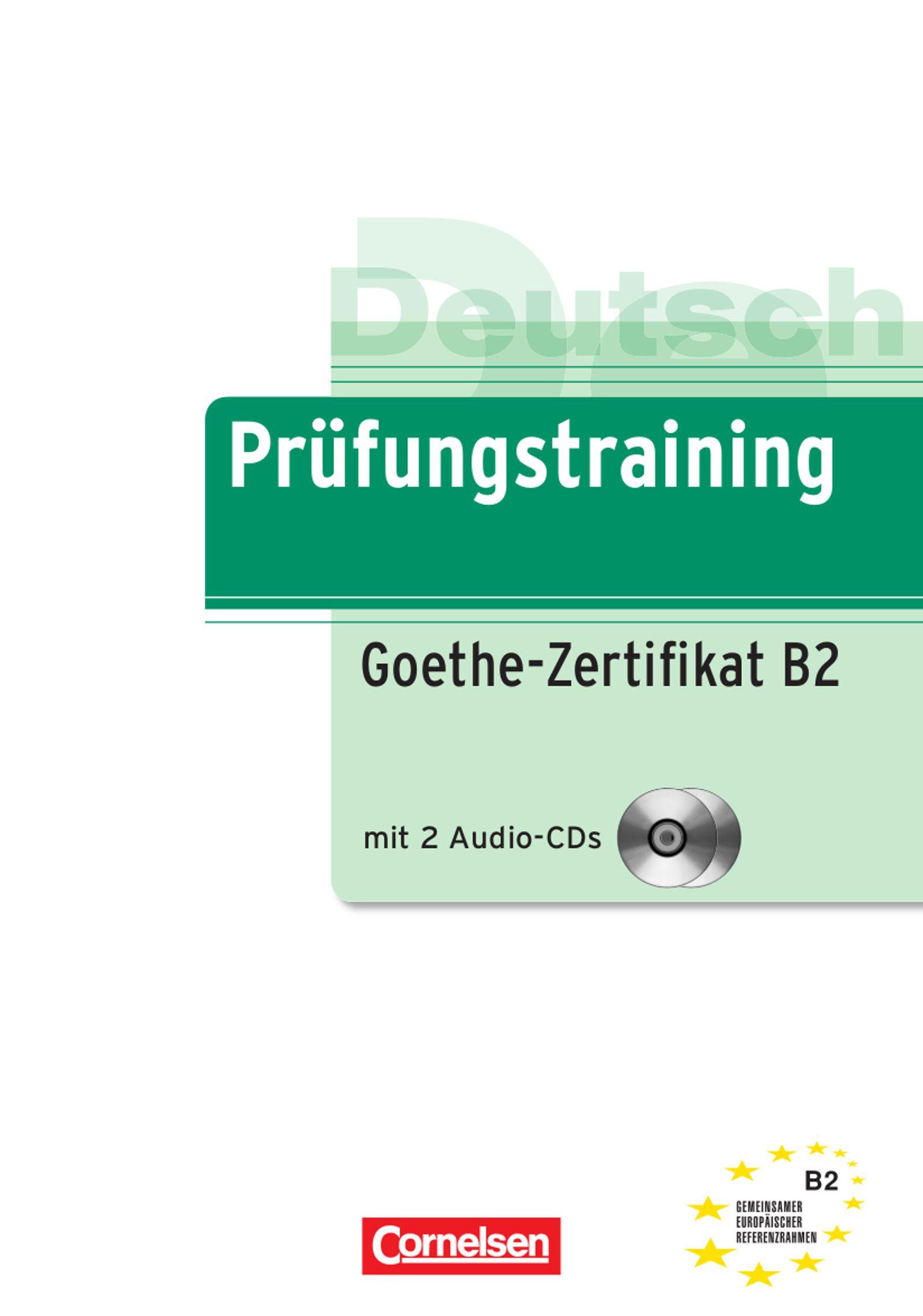 Prüfungstraining : Goethe-Zertifikat B2 / von Gabi Baier und Roland ...