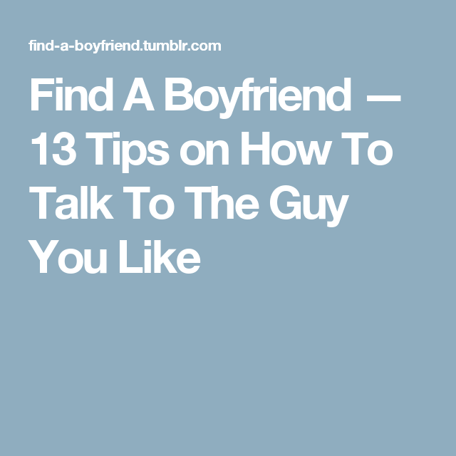 Tips on how to talk to a guy