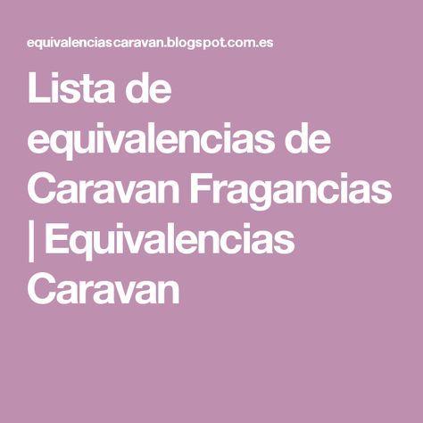 Caravan Equivalencias De Vm80wnn Lista Fragancias BrCxtshQd