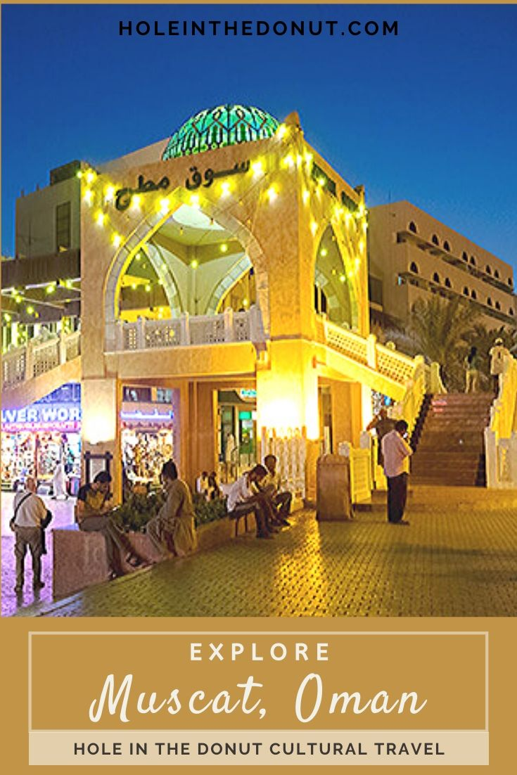 Muscat Oman Why I Hated It And Will Never Go Back In 2020 Oman Oman Travel Culture Travel