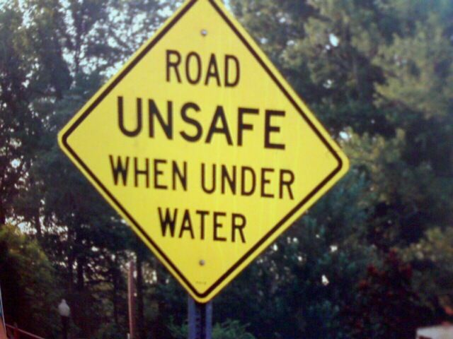 Quot Road Unsafe When Under Water Quot Spotted Funny Signs