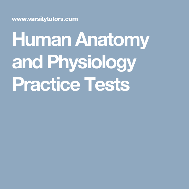 Human Anatomy and Physiology Practice Tests | Nursing School ...