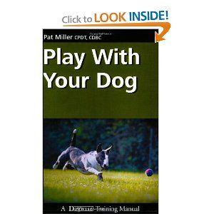 Play With Your Dog Dogwise Training Manual Pat Miller