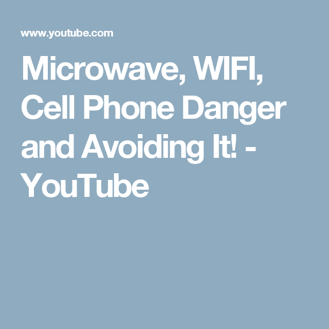 Microwave Wifi Cell Phone Danger And Avoiding It You