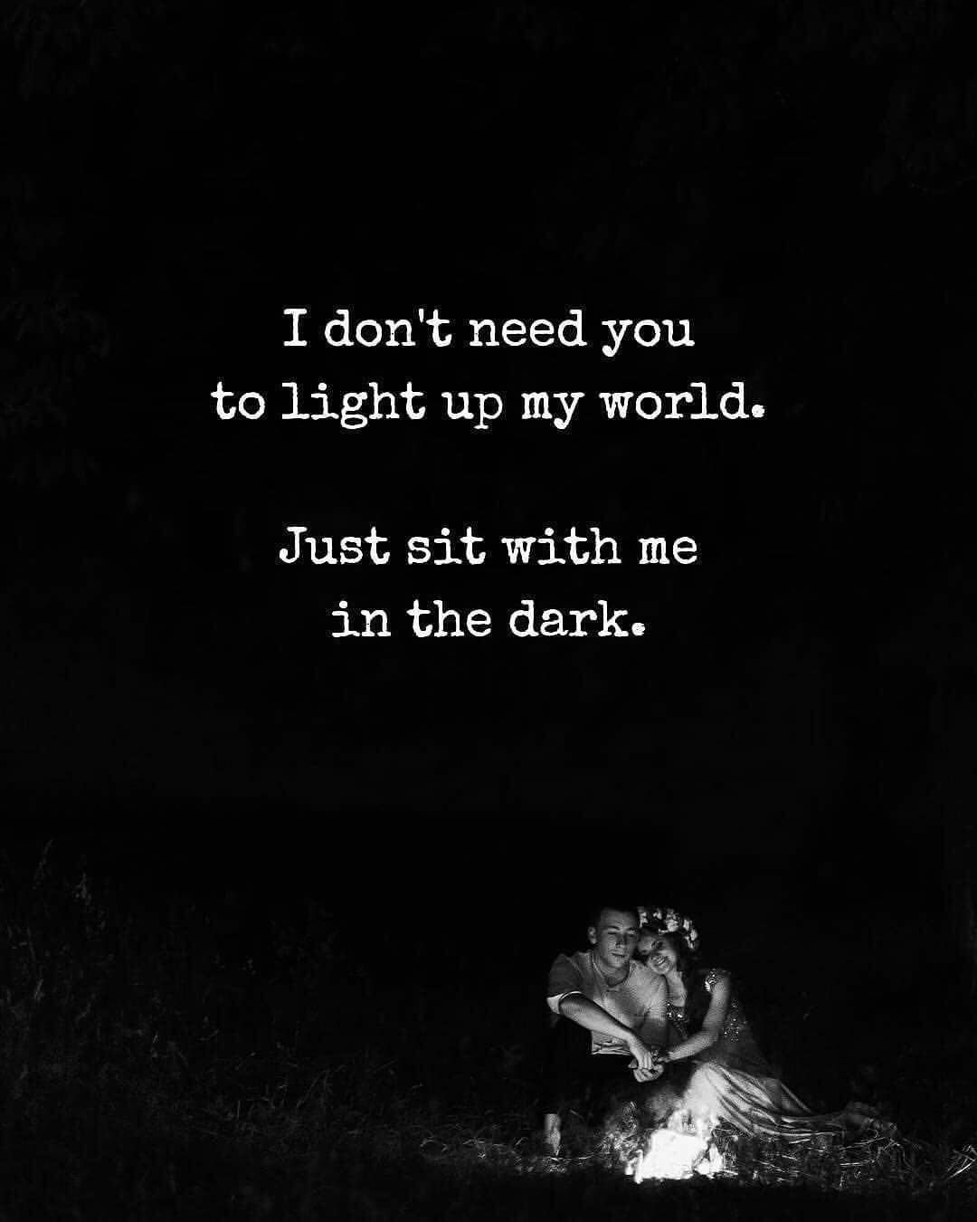 Just sit with me in the dark! | Quotes | Dark love quotes, Together