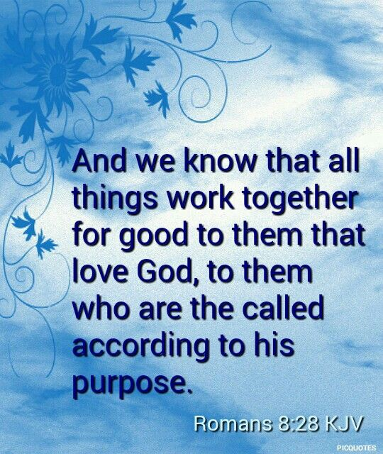Romans 8 28 Kjv And We Know That All Things Work Together For