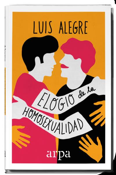 Como Acabar Con La Contracultura Luis Alegre Elogio De La Homosexualidad 302 Hom Lgbtiq