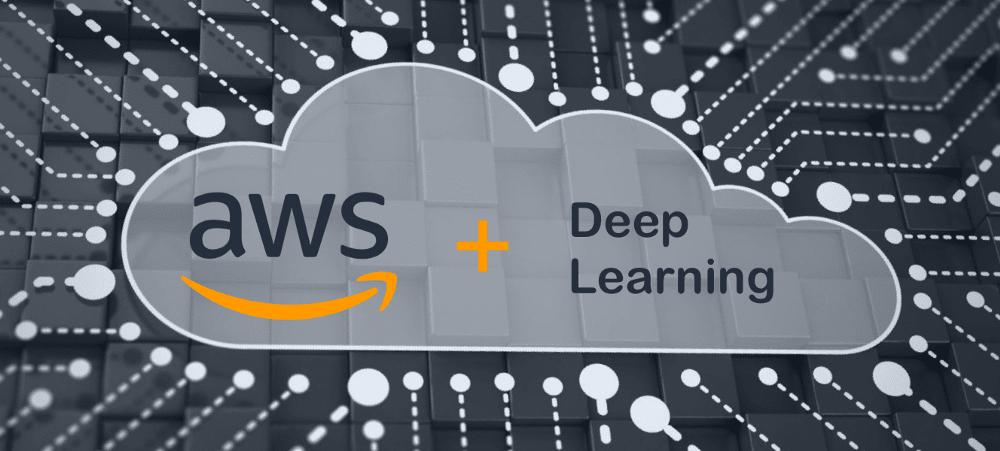 aws deep learning Deep learning, Learning, Deep