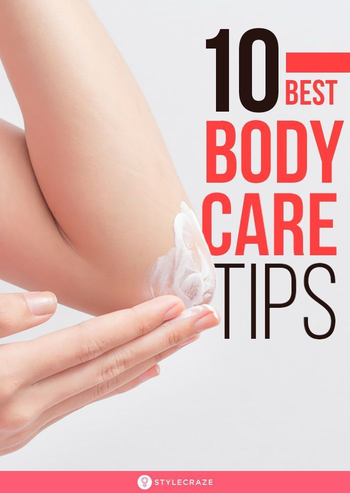 Best Body Care Tips Our Top 10 In 2020 Body Care Body Skin Care Beauty Tips For Glowing Skin