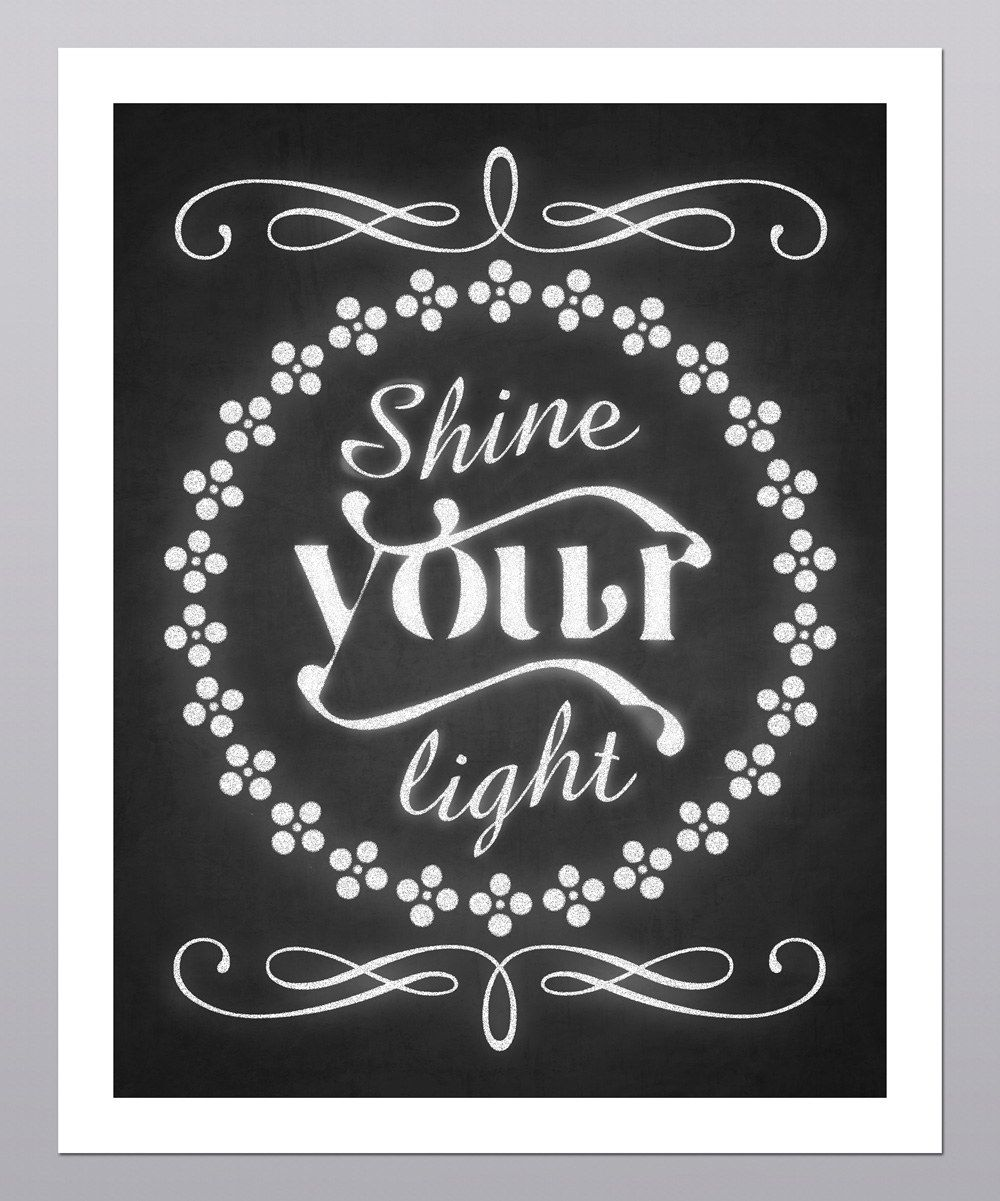 Don't hide your light honey. The world needs you. :: 'Shine Your Light' Chalkboard Print