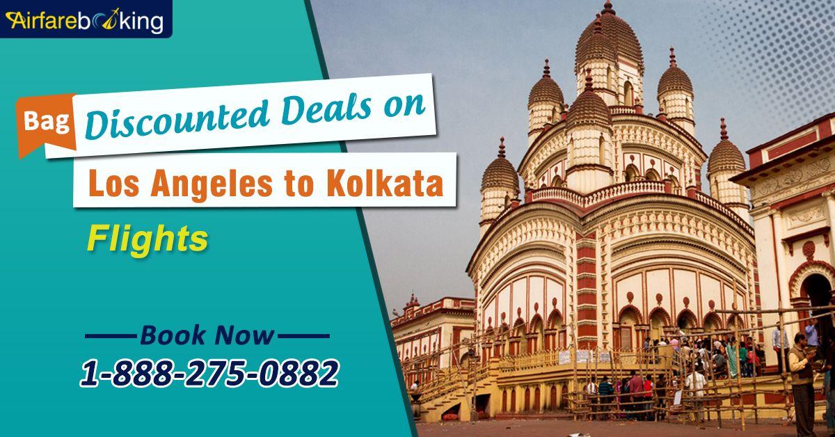 Best Deals On Los Angeles To Kolkata Flights Travel Fun Booking Flights Flight Ticket