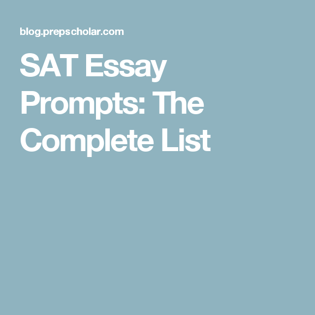 Sat Essay Prompts The Complete List  Sat Prep  Essay Prompts  Sat Essay Prompts The Complete List Cheap Writing Service also Narrative Essay Papers  High School Essay Sample