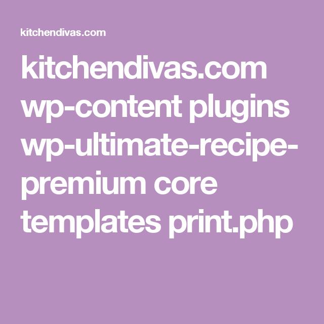 kitchendivas.com wp-content plugins wp-ultimate-recipe-premium core templates print.php