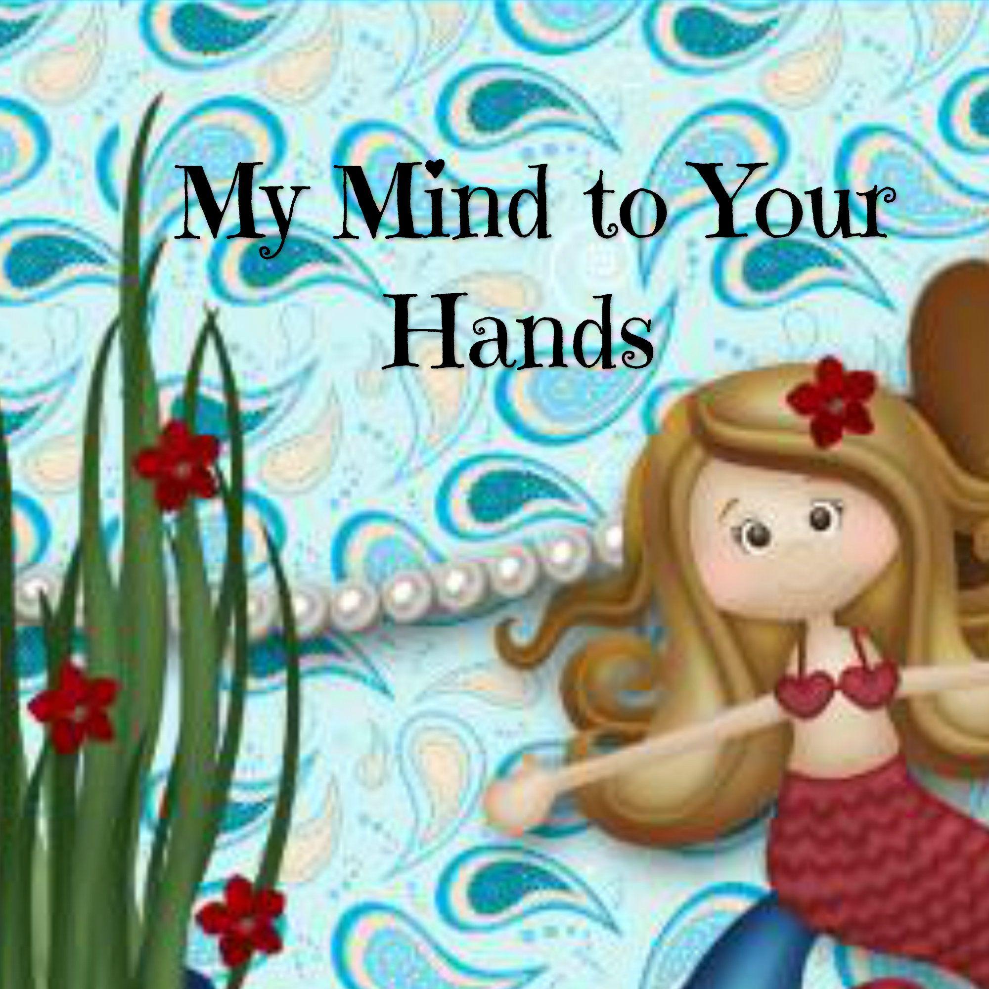 My Mind to Your Hands https://www.facebook.com/MyMindToYourHands