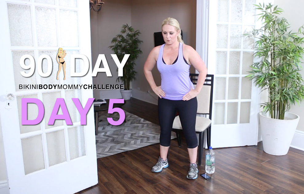 BIKINI BODY MOMMY CHALLENGE: WORKOUT DAY 5