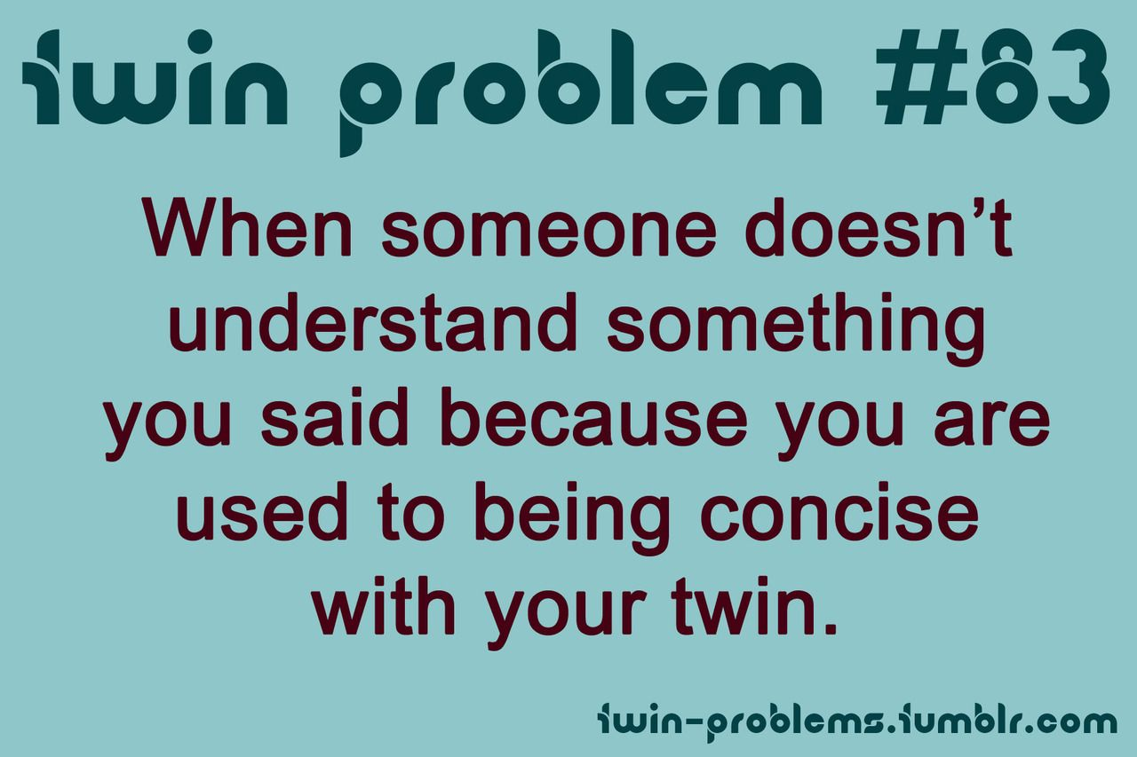 Twin Problems Twin Quotes Twin Quotes Funny Twin Problems