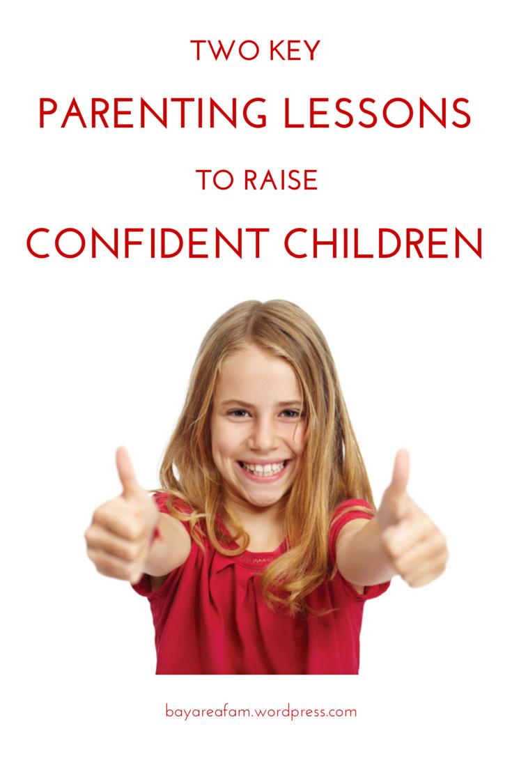 Two Key Parenting Lessons to Raise Confident Children