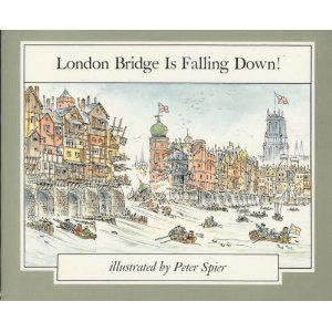 LONDON BRIDGE IS FALLING DOWN (The Mother Goose Library ...