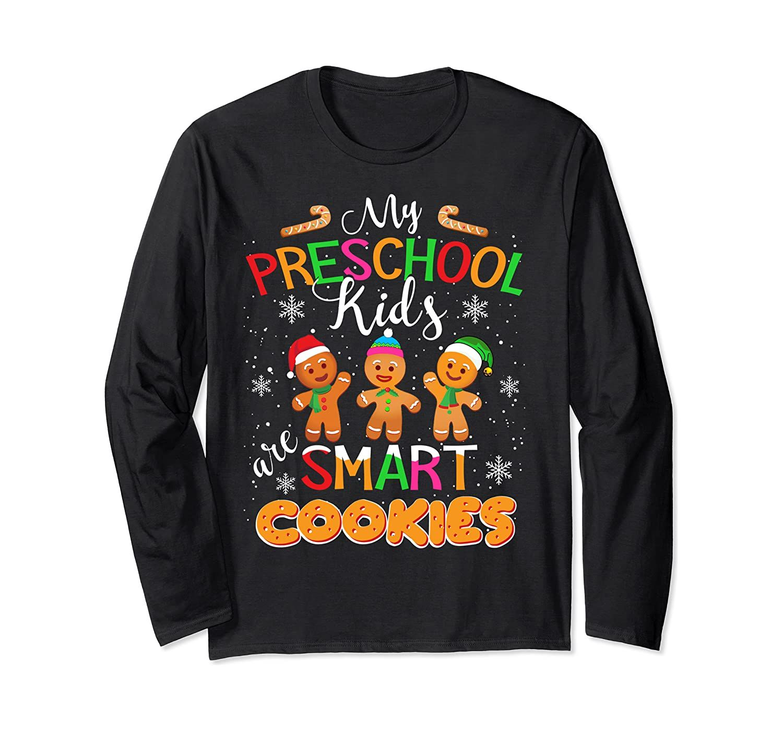 My Preschool Kids Are Smart Cookies Christmas Teacher Gift Long Sleeve T-Shirt