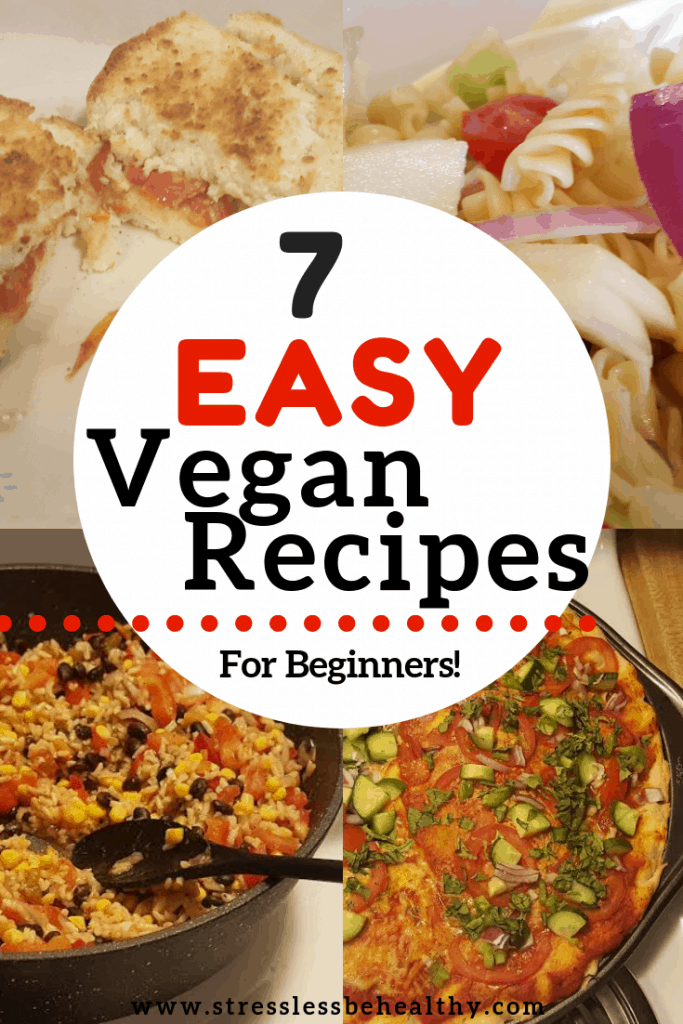 7 Easy Vegan Simple Recipes For Healthy Eating Beginner Vegans Vegan Recipes Beginner Vegan Recipes Easy Vegan Recipes