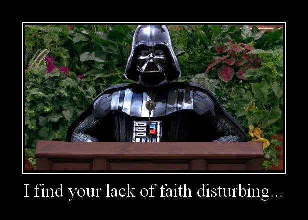 """Bahaha! That would be the best talk ever. """"Our next speaker will be Elder Vadar"""""""