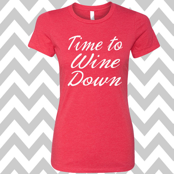 32611e54 Time To Wine Down Womens Drinking Tee Womens Happy Hour Shirt Funny Girls  Weekend Shirt Wine Lover C
