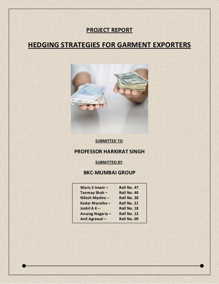 Project report - Hedging strategies for garment exporter A1 - project report
