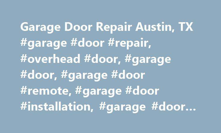 Garage Door Repair Austin, TX #garage #door #repair, #overhead #