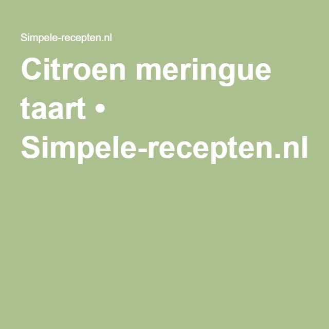 Citroen meringue taart recept - Simpele-recepten.nl