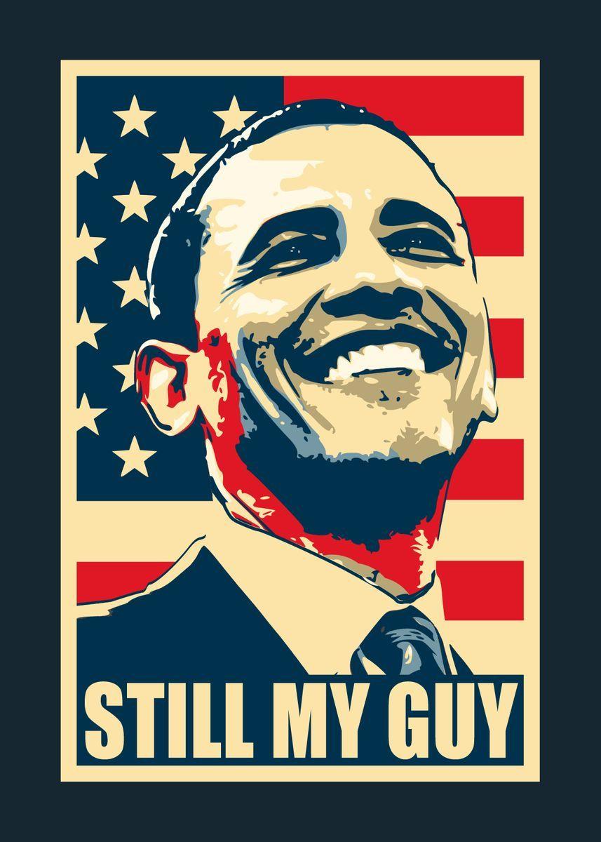 Barack Obama Still My Guy Metal Poster Print Filip Hellman Displate In 2021 Poster Prints Joker Iphone Wallpaper Metal Posters