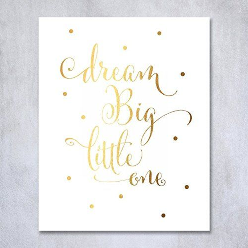 Decoration:Dream Big Little One Gold Foil Decor Gold Nursery Decor Wall Art Print Calligraphy Girls Room Metallic Kids Poster 8 inches x 10 inches A10 * You can find out more details at the link of the image.