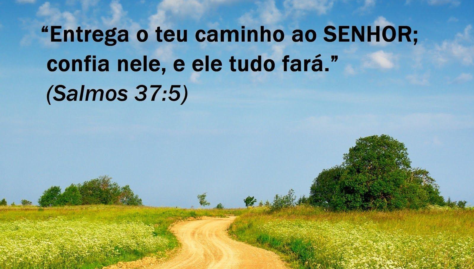 Entregue O Seu Caminho Ao: '' #Entregue O Teu #caminho Ao #SENHOR; #Confia #Nele E