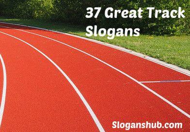Track Slogans Slogan Sports Slogans Track