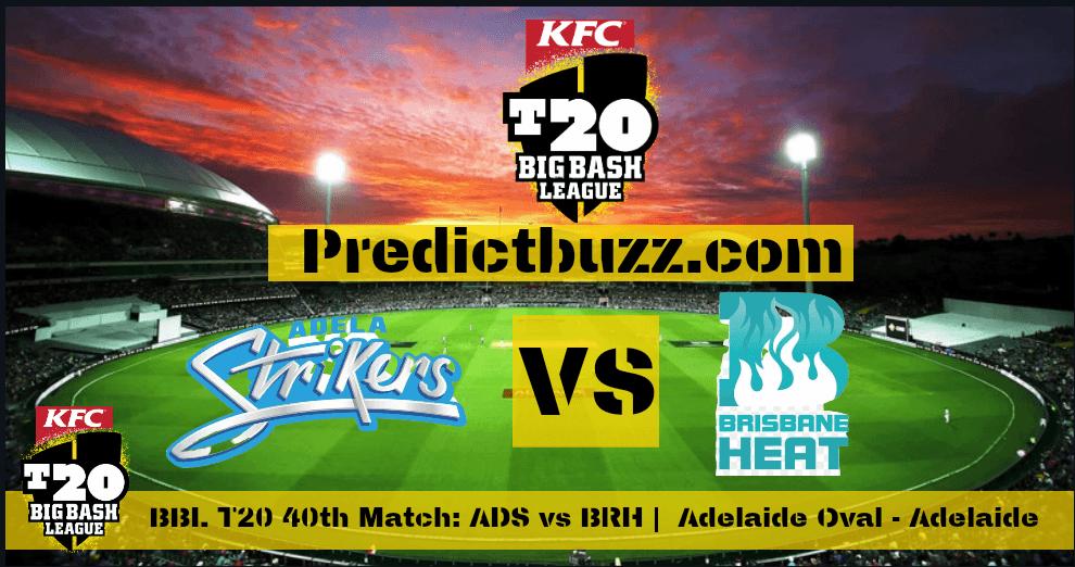 Adelaide Strikers Vs Brisbane Heat 40th T20 Match Cricket