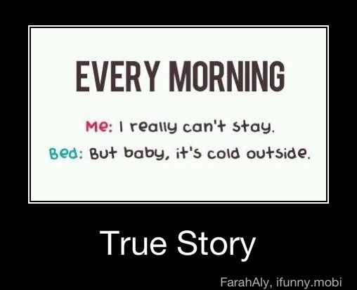 One Of My Favorite Winter Time Songs And Also A Very True Problem In The Mornings Funny Quotes Quotes Funny