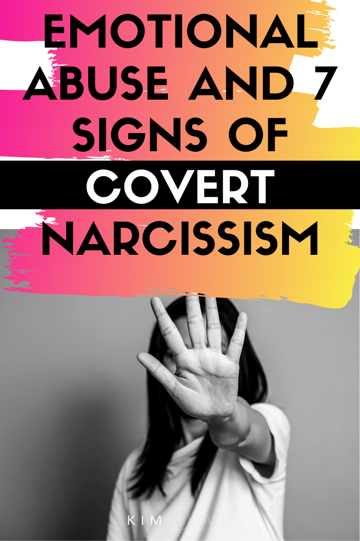 Emotional Abuse and 7 Signs of Covert Narcissism - Kim Saeed: Narcissistic Abuse Recovery Program