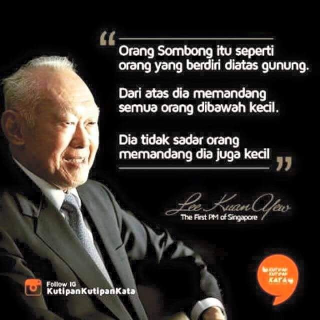 Kutipan Bapak Pendiri Singapura Orang Sombong Itu Seperti