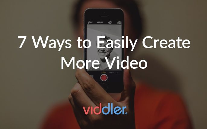 7 Ways to Easily Create More #Video  #videomarketing #content