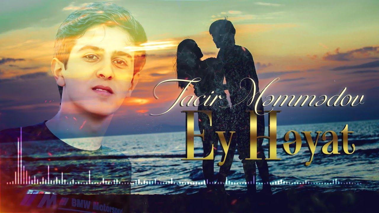 Tacir Memmedov Ey Heyat Mp3 Yukle Mp3 Movie Posters Poster
