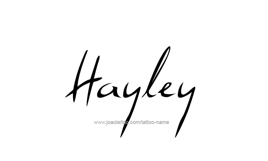 Hayley Name Tattoo Designs Name Tattoo Designs Name Tattoo Name Tattoos