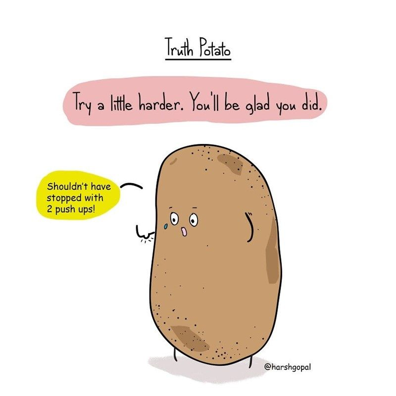 35 Truth Potato Comics That Hilariously Illustrate Life S Harsh Realities Memebase Funny Memes Entertaining Quotes Truth Lesson Learned Quotes