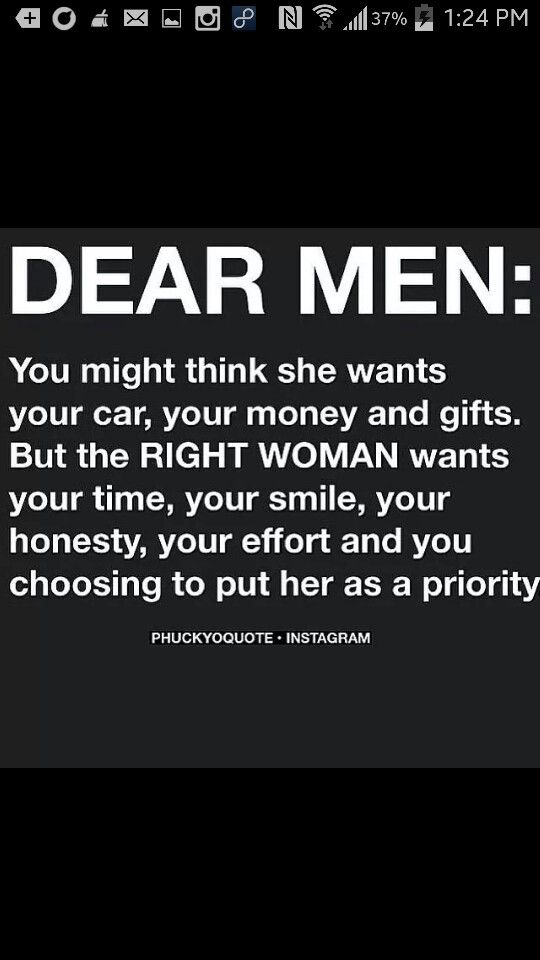 Dear Men Might Think Wants Your Car Money Gifts Right Woman