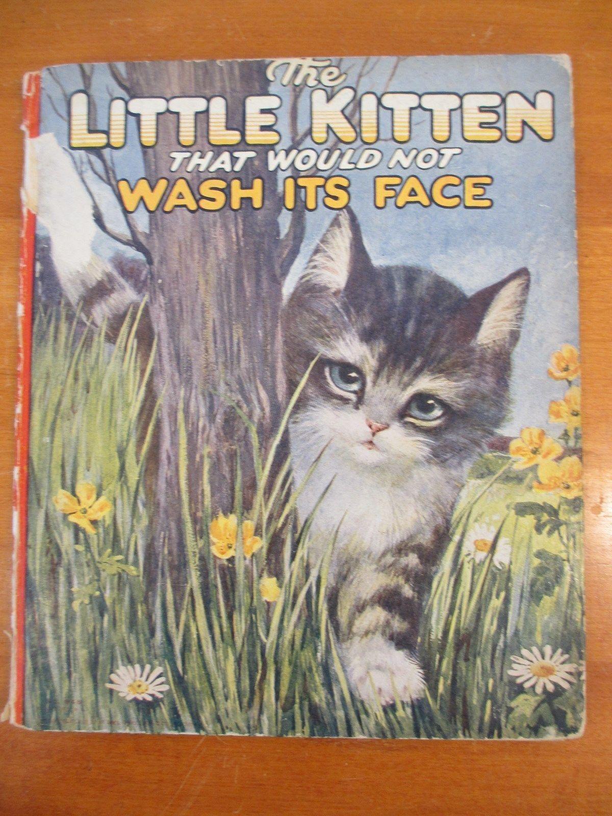 The Little Kitten That Would Not Wash Its Face By Edna Groff Deihl Ebay Little Kittens Animal Books Cat Books