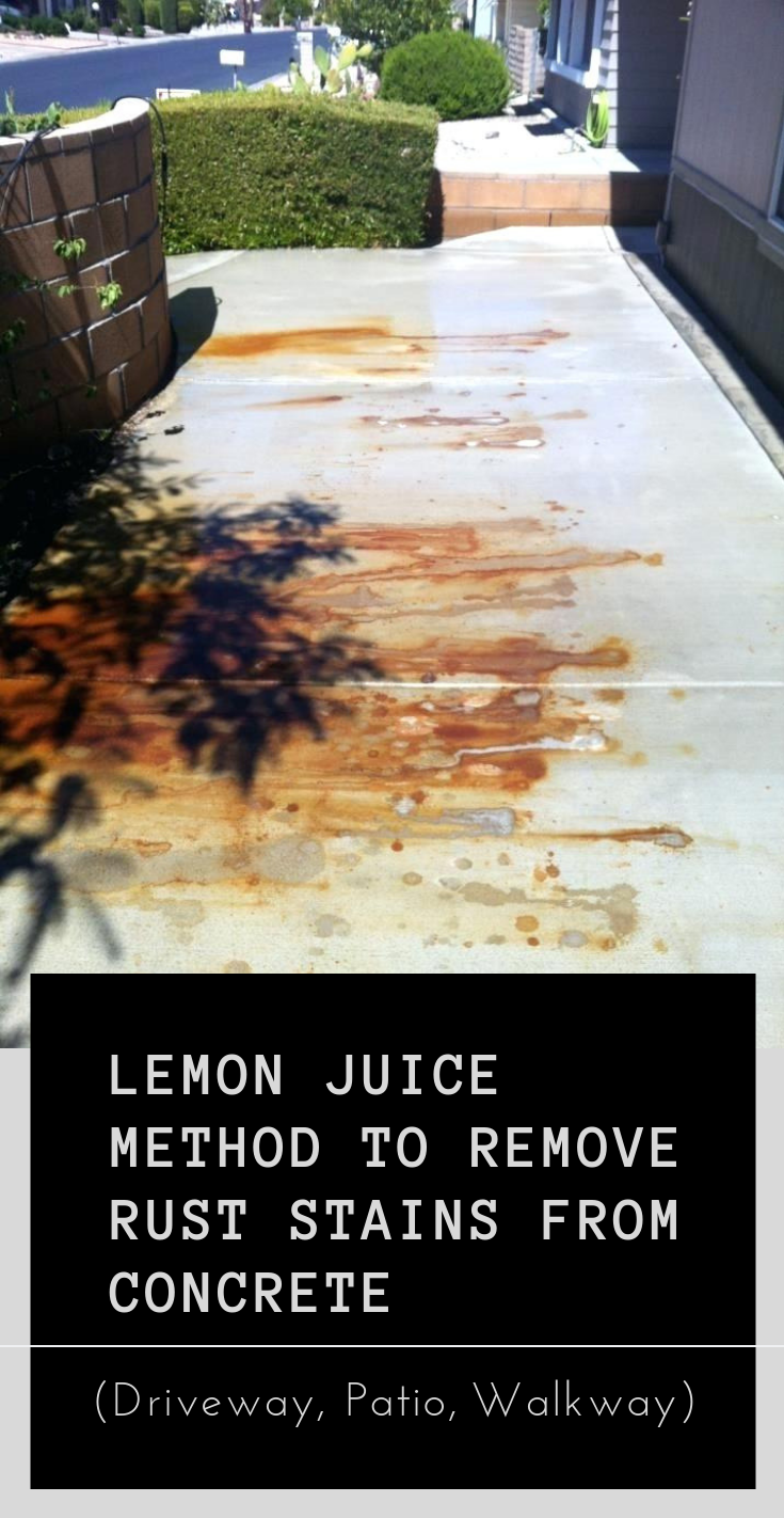 Lemon Juice Method To Remove Rust Stains From Concrete Driveway
